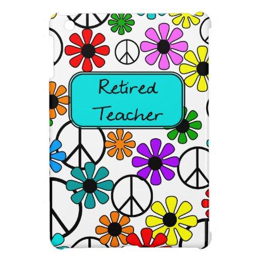Retired Teacher Retro Flowers and Peace Signs iPad Mini Case