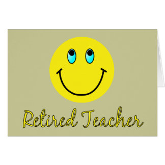Retired Teacher YELLOW SMILEY Card