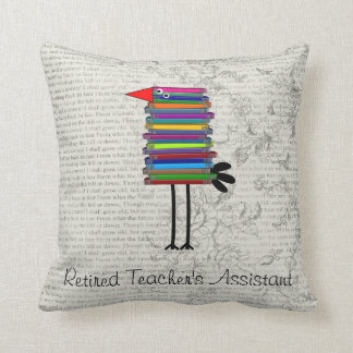 Retired Teacher's Assistant Whimsical Throw Pillow