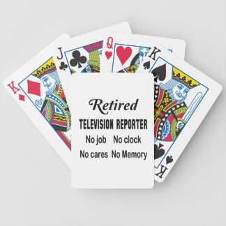 Retired Television reporter No job No clock No car Bicycle Playing Cards