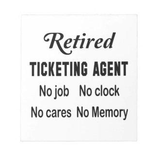 Retired Ticketing Agent No job No clock No cares Notepad