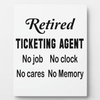 Retired Ticketing Agent No job No clock No cares Plaque