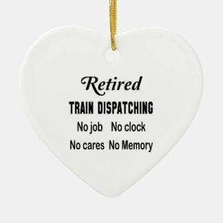 Retired Train dispatching No job No clock No cares Ceramic Ornament