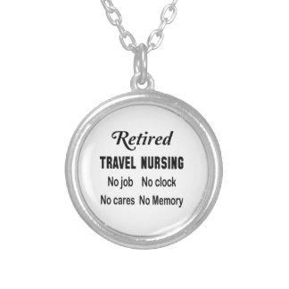 Retired Travel nursing No job No clock No cares Round Pendant Necklace