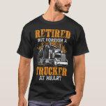 Retired Trucker/Truck Driver T-Shirt