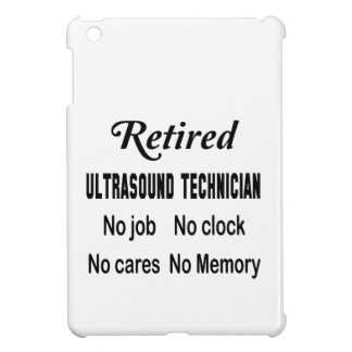 Retired Ultrasound Technician No job No clock No c iPad Mini Case
