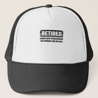 Retired Under New Management See Spouse For Detail Trucker Hat