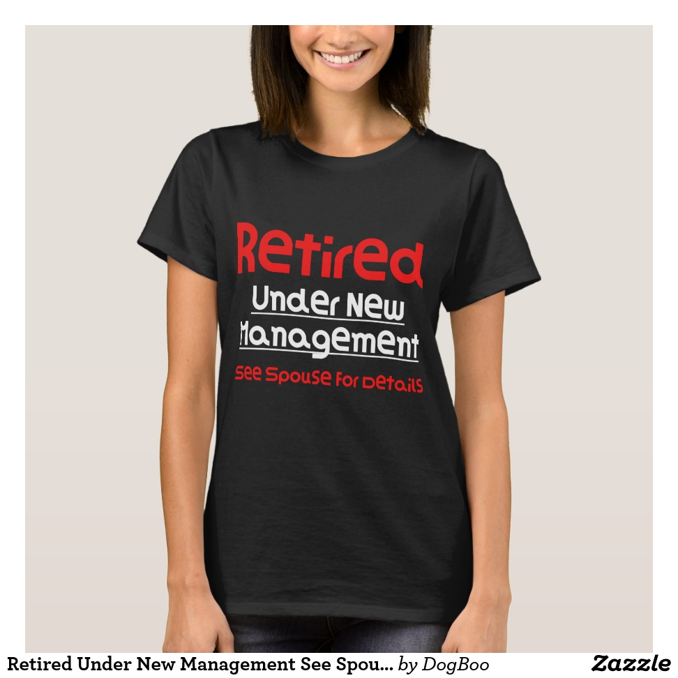 Retired Under New Management See Spouse For T-Shirt - Best Selling Long-Sleeve Street Fashion Shirt Designs