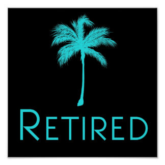 Retired Vacation Palm Tree Poster