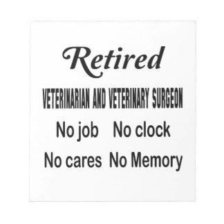 Retired Veterinarian and veterinary surgeon No job Notepad