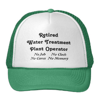 Retired Water Treatment Plant Operator Trucker Hat