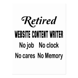 Retired Website content writer No job No clock No Postcard