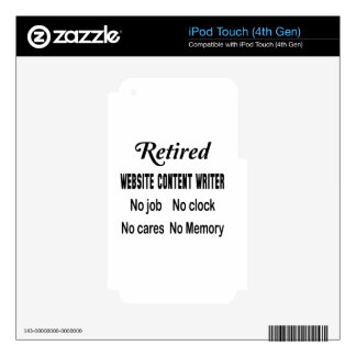 Retired Website content writer No job No clock No Skins For iPod Touch 4G