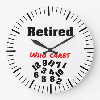 retired ,who cares clock