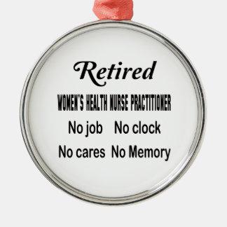 Retired Women's Health Nurse Practitioner No job N Metal Ornament