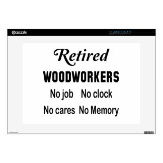 Retired Woodworkers No job No clock No cares Laptop Skins