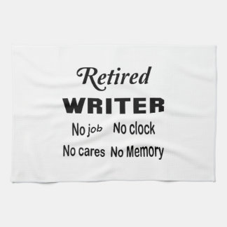 Retired Writer No job No clock No cares Hand Towel
