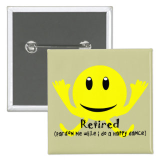 """Retired"" YELLOW SMILEY HAPPY DANCE Pin"