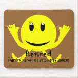 """""""Retired"""" YELLOW SMILEY HAPPY DANCE Mouse Pads"""
