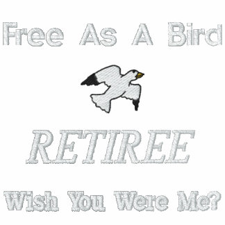Retiree Freedom Embroidered Shirt
