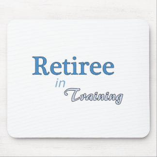 Retiree in Training Mouse Pad