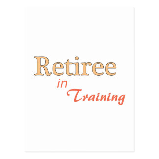 Retiree in Training Post Cards