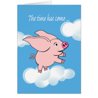 Retirement Announcement, Flying Pig in the Sky Card