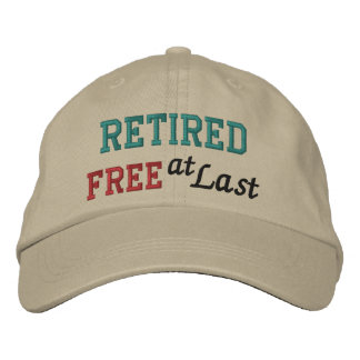 Retirement Cap by SRF - Free at Last ! Embroidered Baseball Cap