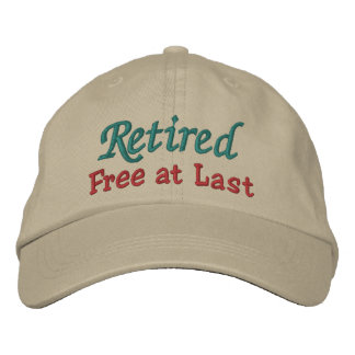 Retirement Cap by SRF - Free at Last Embroidered Hat