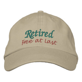 Retirement Cap by SRF - Free at Last ! Embroidered Hats