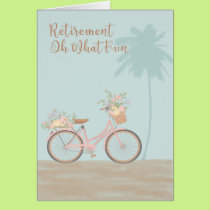 """Retirement Card """"Oh What Fun"""" with Bicycle"""