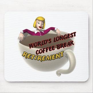 Retirement Coffee Break Mouse Pad