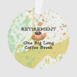 Retirement Coffee Break Ornament