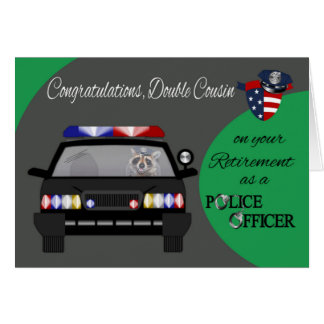Retirement, Double Cousin, Police Greeting Card