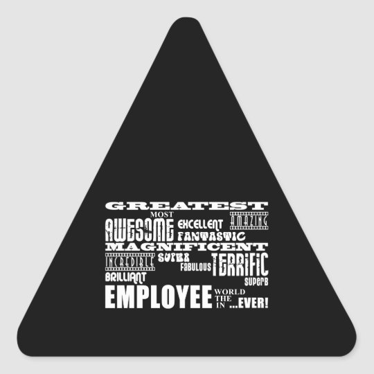 Retirement Employees  Greatest Employee World Ever Triangle Sticker