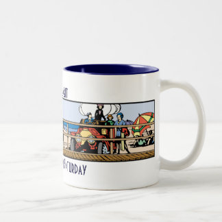 Retirement: Every day is Saturday Coffee Mugs