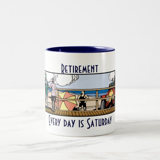 Retirement: Every day is Saturday Two-Tone Coffee Mug
