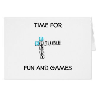 RETIREMENT=FUN AND GAMES OF YOUR CHOICE CARD
