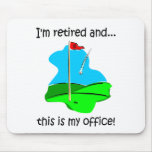 Retirement humor for golfers mouse mat