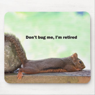 Retirement Humor Squirrel Mouse Pad
