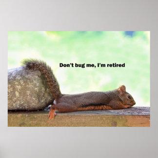 Retirement Humor Squirrel Posters