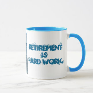 Retirement is Hard Work Mug