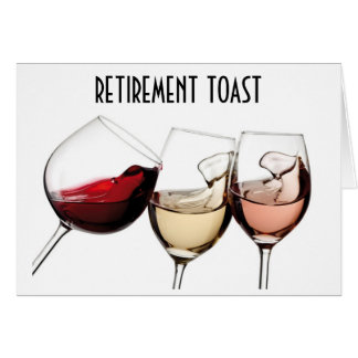 RETIREMENT IS TIME TO CELEBRATE LIFE-CHEERS TO YOU GREETING CARD