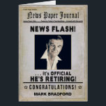 """RETIREMENT (Male) Congratulations - News Journal - Card<br><div class=""""desc"""">Personalize by adding the retiree&#39;s name and photo.  TIP:  If possible,  prior to replacing sample photo with yours,  turn it black and white and add a touch sepia toning.</div>"""