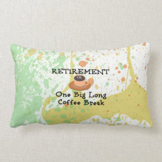 Retirement - One Long Coffee Break Throw Pillow