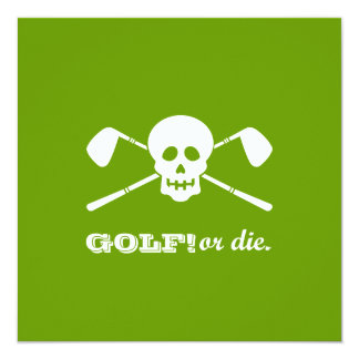 """Retirement Party - Golf Theme - Golf or Die! 5.25"""" Square Invitation Card"""