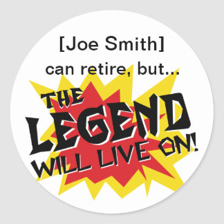 Retirement Party Legend Will Live On Classic Round Sticker