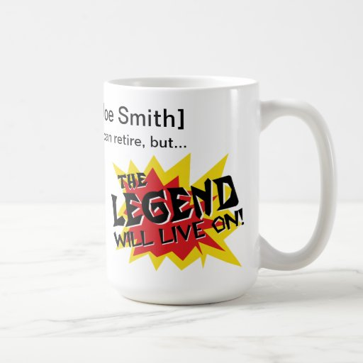Retirement Party Legend Will Live On Mug