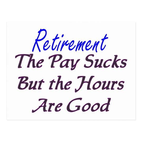 Retirement pay sucks hours good postcard