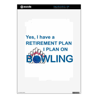 RETIREMENT PLAN - BOWLING DECAL FOR iPad 2